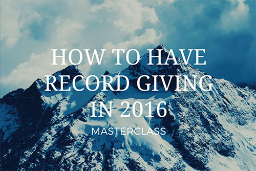 Masterclass: How to Have Record Giving in 2016